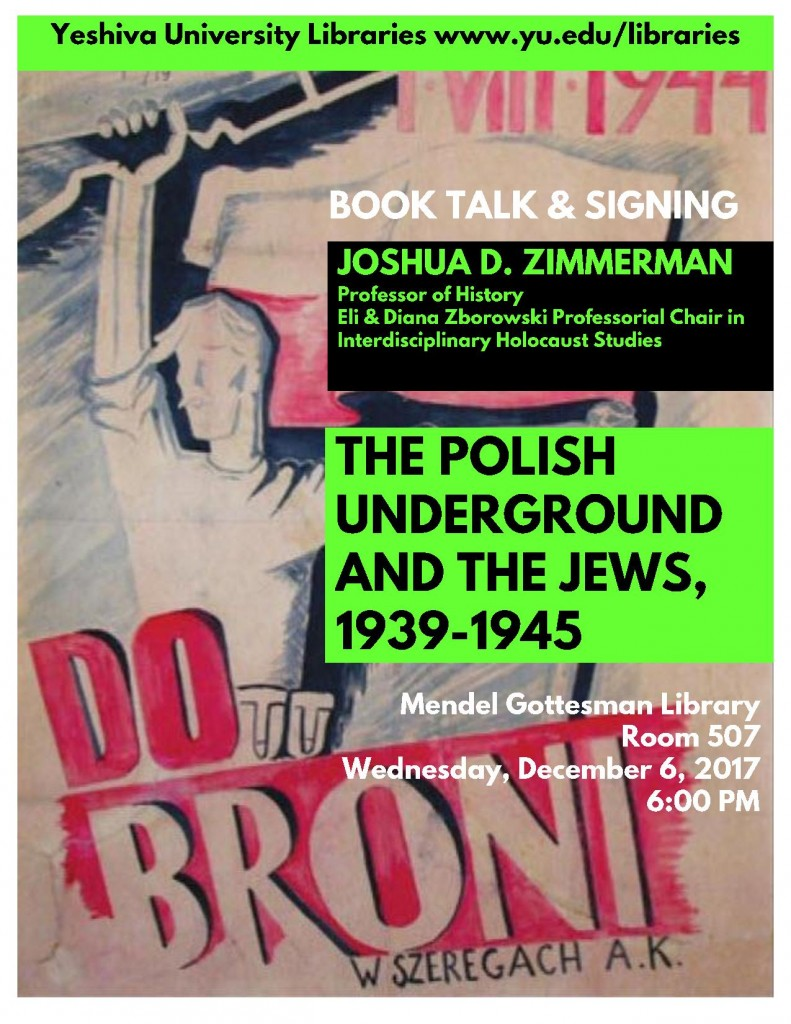 Zimmerman, Joshua D. The Polish Underground and the Jews--120617 book talk poster B