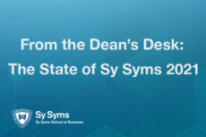 Placard that says, From the Dean's Desk: The State of Sy Syms 2021
