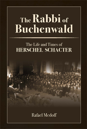 Book Cover for The Rabbi of Buchenwald: The Life and Times of Herschel Schacter